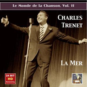 Le monde de la chanson, Vol. 11: Charles Trenet – La mer (Remastered 2015)