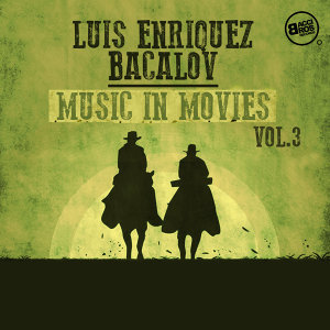 Luis Enriquez Bacalov Music in Movies, Vol. 3