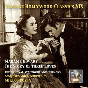 Vintage Hollywood Classics, Vol. 19: Miklós Rózsa – Madame Bovary & The Story of Three Loves