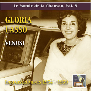Le monde de la chanson, Vol. 9: Gloria Lasso – Venus! (2015 Digital Remaster)