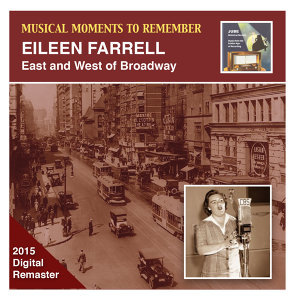 Musical Moments to Remember: Eileen Farrell – East & West of Broadway (Remastered 2015)