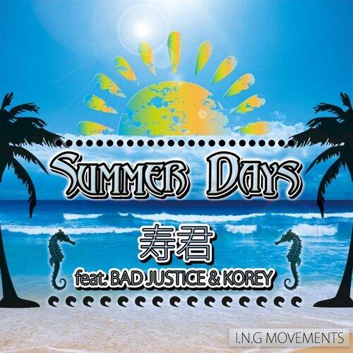 SUMMER DAYS feat. BAD JUSTICE & KOREY