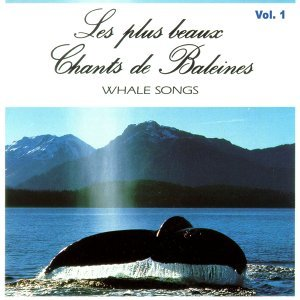 Les chants des baleines, vol. 1 - Whale Songs
