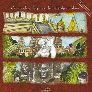 Cambodge, le pays de l'éléphant blanc - Original Ethnic Music