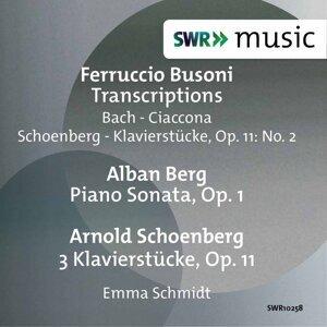Busoni: Piano Transcriptions - Berg: Piano Sonata, Op. 1 - Schoenberg: 3 Piano Pieces, Op. 11