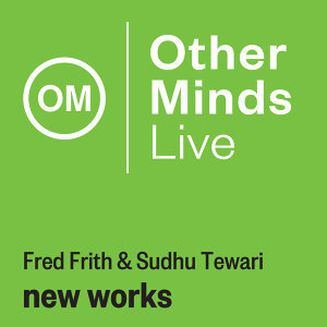 Frith & Tewari: New Works (Live)