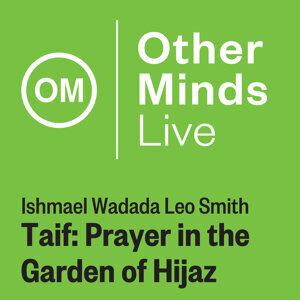 Ishmael Wadada Leo Smith: Taif – Prayer in the Garden of Hijaz (Live)