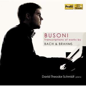 Busoni: Transcriptions of Works by Bach & Brahms