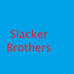 Slacker Brothers