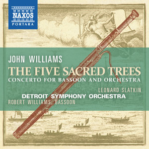 "Williams: Bassoon Concerto ""5 Sacred Trees"""
