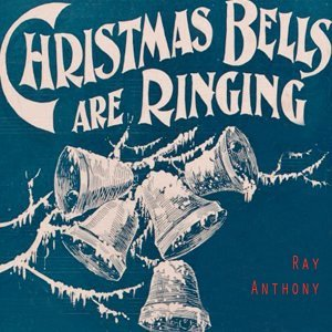 Christmas Bells Are Ringing