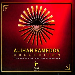 Collection - The Land of Fire - Music of Azerbaijan