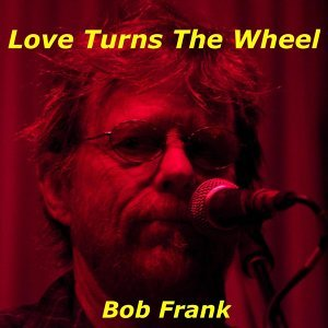 Love Turns the Wheel