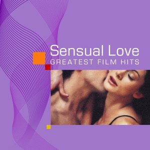 Sensual Love - Greatest Film Hits