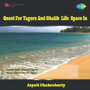 Quest For Tagore And Ghalib Life Space In