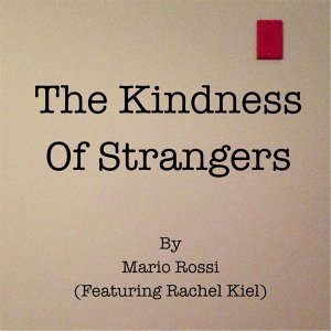 The Kindness of Strangers (feat. Rachel Kiel)