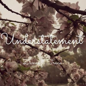 Understatement (feat. Trace & Harrison Alan)
