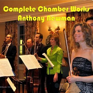 Complete Chamber Works of Anthony Newman