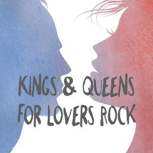 Kings & Queens For Lovers Rock