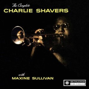 The Complete Charlie Shavers with Maxine Sullivan