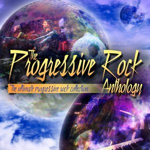 The Progressive Rock Anthology - The Ultimate Progressive Rock Collection