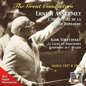 The Great Conductors: Ernest Ansermet Conducts Igor Stravinsky (Remastered 2015)