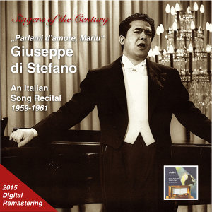 "Singers of the Century: Giuseppe di Stefano ""Parlami d'amore Mariù"" - An Italian Song Recital (Remastered 2015)"