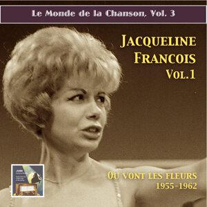 """Le monde de la chanson: Jacqueline François, Vol. 1 – """"Où vont les fleurs"""" (2015 Digital Remaster)"""