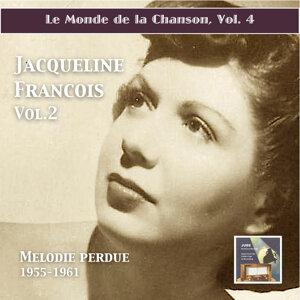 """Le monde de la chanson: Jacqueline François, Vol. 2 """"Mélodie perdue"""" (Remastered 2015)"""