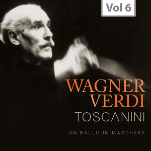 Arturo Toscanini: Wagner & Verdi, Vol. 6 (Recordings 1954)