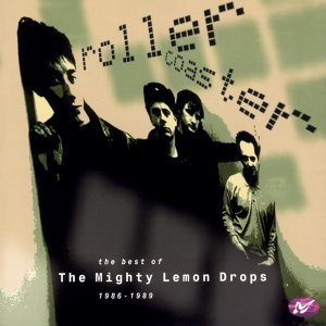 Rollercoaster: The Best of The Mighty Lemon Drops (1986-1989)