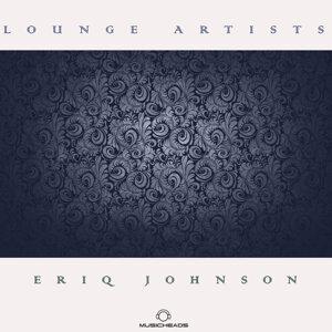 Lounge Artists Pres. Eriq Johnson