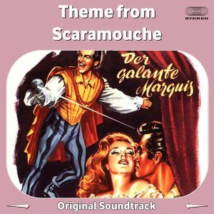 """Theme from """"Scaramouche"""" - From """"Scaramouche"""" Original Soundtrack"""