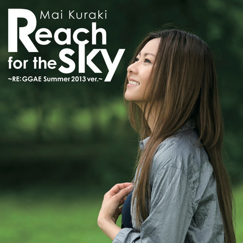 Reach for the sky ~RE: GGAE Summer 2013 ver.~