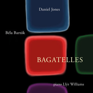 Daniel Jones & Béla Barók: Bagatelles