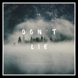 Don't Lie (feat. Deon Anthony)