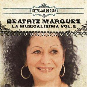 Estrellas de Cuba: Beatriz Marquez - La Musicalisima, Vol. 2