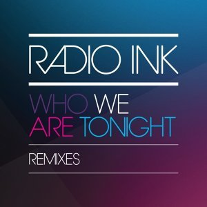 Who We Are Tonight - Remixes