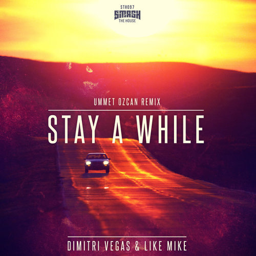 Stay A While(Ummet Ozcan Remix)