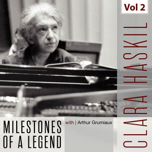 Clara Haskil - Milestones of a Legend, Vol. 2