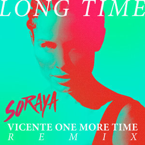 Long Time - Vicente One More Time Remix