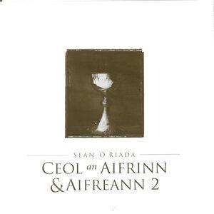 The Ó Riada Collection: Ceol an Aifrinn & Aifreann 2