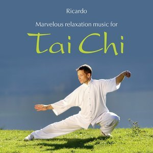 Tai Chi: Marvelous Music for Relaxation