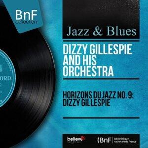 Horizons du jazz No. 9: Dizzy Gillespie - Mono Version