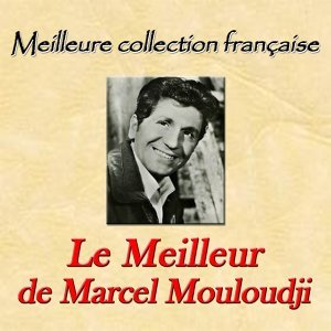Meilleure collection française: le meilleur de Marcel Mouloudji