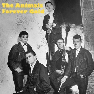 The Animals - Forever Gold