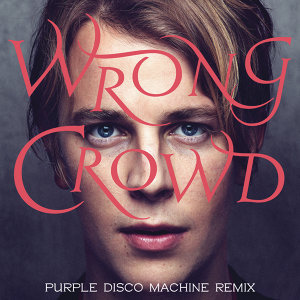 Wrong Crowd - Purple Disco Machine Remix