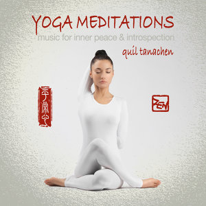 Yoga Meditations: Music for Inner Peace & Introspection