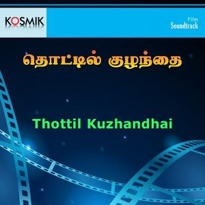 Thottil Kuzhandhai - Original Motion Picture Soundtrack