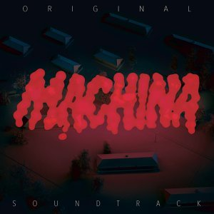 Machina - Original Motion Picture Soundtrack